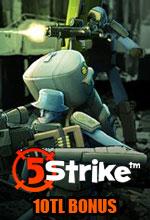5Strike'tan 10TL Değerinde Hediye! Poster
