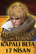 Renaissance Heroes Türkiye Kapalı Beta Başlıyor! Poster