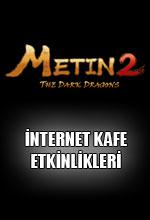 Metin2 İnternet Kafe Etkinlikleri Poster