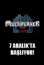Multiplayer Live Başlıyor! Poster