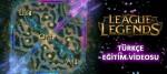 League of Legends Türkçe Eğitim Videosu Yayınlandı!