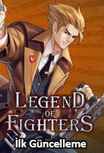 Legend of Fighters'a İlk Güncelleme Geldi! Poster