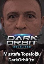 Mustafa Topaloğlu DarkOrbit'te! Poster