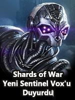 Shards of War Yeni Sentinel Vox'u Duyurdu Poster