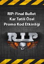 RIP: Final Bullet Kar Tatili
