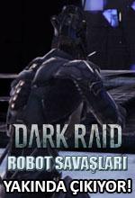 Dark Raid Robot Savaşları Yakında Çıkıyor! Poster