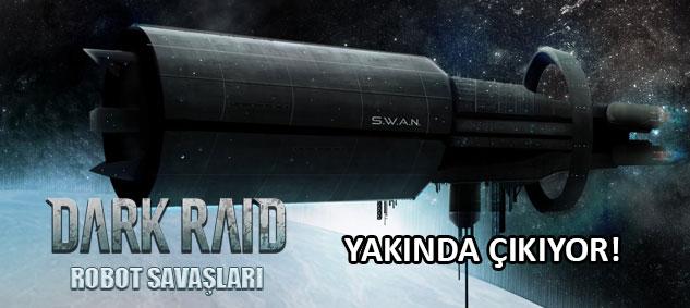 Dark Raid Robot Savaşları Yakında Çıkıyor!