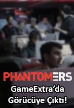 Phantomers GameExtra'da Görücüye Çıktı! Poster