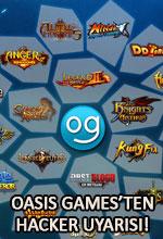 Oasis Games'ten Kullanıcılara Hacker Uyarısı Poster