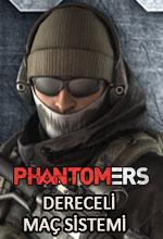 Phantomers'a Dereceli Maç Sistemi Geliyor! Poster