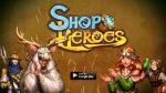 Shop Heroes Tanıtım Videosu