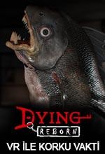 DYING: Reborn'de VR İle Korku Vakti! Poster