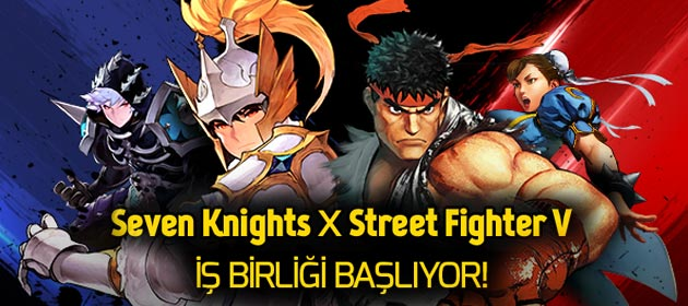 Seven Knights & Street Fighter İş Birliği