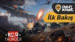 War Thunder İlk Bakış Videosu