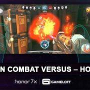 Modern Combat Versus & Honor 7X