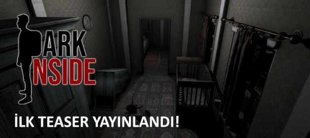 Dark Inside Teaser'ı Yayınlandı!