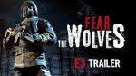 Fear The Wolves E3 Tanıtım Videosu