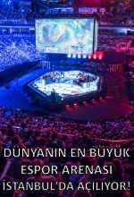 Dünyanın En Büyük E-Spor Arenası İstanbul'da Açılıyor! Poster