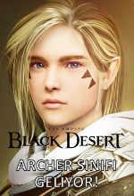 Black Desert Online'a Archer Sınıfı Geliyor! Poster