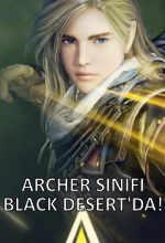 Archer Sınıfı Black Desert Online'da! Poster