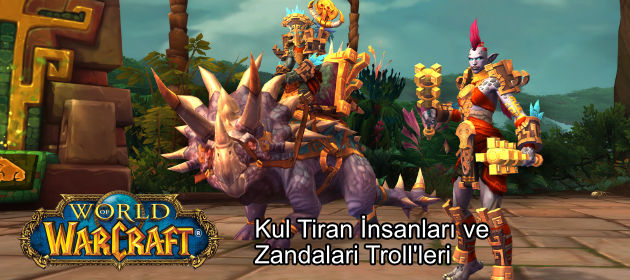 Kul Tiran İnsanları ve Zandalari Troll'leri WoW'da!