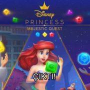 Disney Princess Majestic Quest Çıktı!